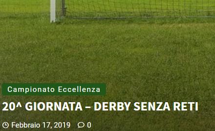Articolo più recente dal Blog - 17/02/2019 - 20^ GIORNATA – DERBY SENZA RETI